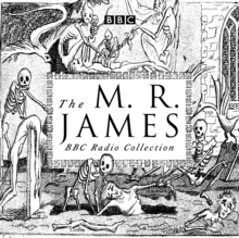 The M. R. James BBC Radio Collection : Dramatisations and readings of his classic ghost stories, eAudiobook MP3 eaudioBook