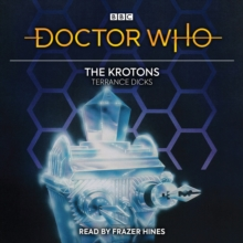 Doctor Who: The Krotons : 2nd Doctor Novelisation, CD-Audio Book