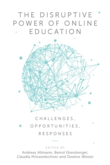 The Disruptive Power of Online Education : Challenges, Opportunities, Responses, Hardback Book