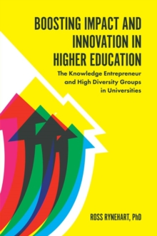 Boosting Impact and Innovation in Higher Education : The Knowledge Entrepreneur and High Diversity Groups in Universities, Hardback Book