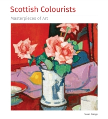 SCOTTISH COLOURISTS MASTERPIECES OF ART, Hardback Book