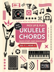 Ukulele Chords (Pick Up and Play) : Quick Start, Easy Diagrams, Spiral bound Book