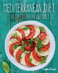 Mediterranean Diet : Recipes & Preparation, Hardback Book
