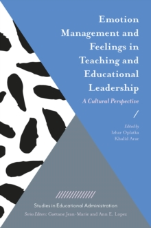Emotion Management and Feelings in Teaching and Educational Leadership : A Cultural Perspective, Hardback Book