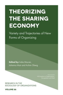 Theorizing the Sharing Economy : Variety and Trajectories of New Forms of Organizing, Hardback Book
