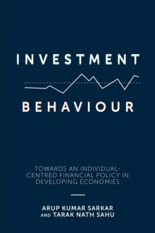 Investment Behaviour : Towards an Individual-Centred Financial Policy in Developing Economies, Hardback Book