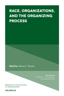 Race, Organizations, and the Organizing Process, Hardback Book