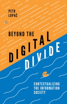 Beyond the Digital Divide : Contextualizing the Information Society, Hardback Book