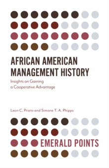 African American Management History : Insights on Gaining a Cooperative Advantage, Paperback / softback Book