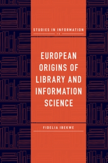 European Origins of Library and Information Science, Hardback Book