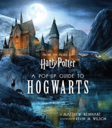 Harry Potter: A Pop-Up Guide to Hogwarts, Hardback Book