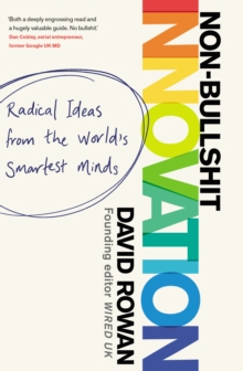 Non-Bullshit Innovation : Radical Ideas from the World's Smartest Minds, Hardback Book
