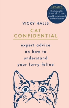 Cat Confidential : Expert advice on how to understand your furry feline, Hardback Book