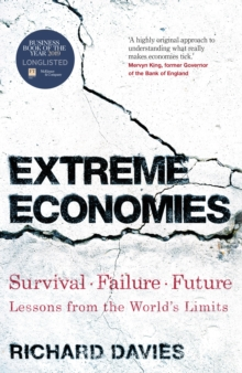 Extreme Economies : Survival, Failure, Future - Lessons from the World's Limits, Hardback Book