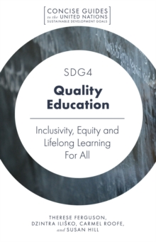 SDG4 - Quality Education : Inclusivity, Equity and Lifelong Learning For All, Paperback / softback Book