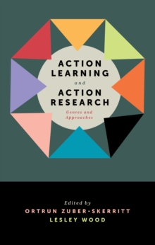 Action Learning and Action Research : Genres and Approaches, Hardback Book