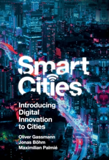 Smart Cities : Introducing Digital Innovation to Cities, Hardback Book