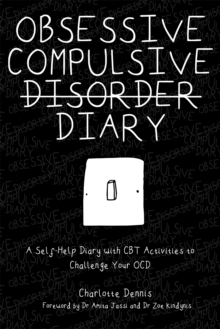 Obsessive Compulsive Disorder Diary : A Self-Help Diary with CBT Activities to Challenge Your Ocd, Paperback / softback Book