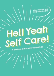 Hell Yeah Self-Care! : A Trauma-Informed Workbook, EPUB eBook