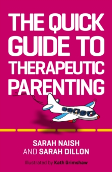 The Quick Guide to Therapeutic Parenting : A Visual Introduction, EPUB eBook