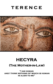 Hecyra (The Mother-in-Law) : 'I am human and I think nothing of which is human is alien to me'', EPUB eBook