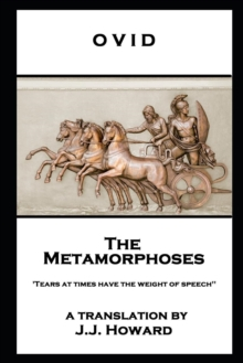 The Metamorphoses : 'Tears at times have the weight of speech'', EPUB eBook