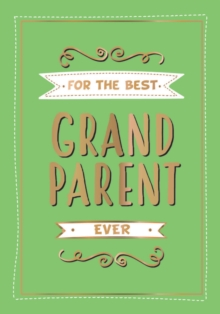For the Best Grandparent Ever : The Perfect Gift From Your Grandchildren, Hardback Book