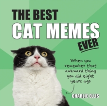The Best Cat Memes Ever : The Funniest Relatable Memes as Told by Cats, EPUB eBook