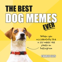The Best Dog Memes Ever : The Funniest Relatable Memes as Told by Dogs, PDF eBook
