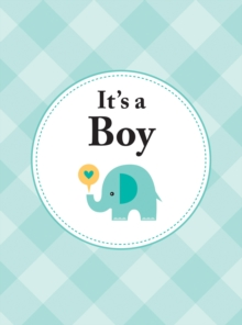 It's a Boy : The Perfect Gift for Parents of a Newborn Baby Son, EPUB eBook