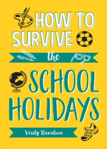 How to Survive the School Holidays : 101 Brilliant Ideas to Keep Your Kids Entertained and Away from Gadgets, EPUB eBook