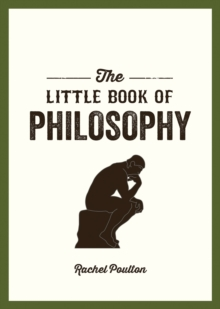 The Little Book of Philosophy : An Introduction to the Key Thinkers and Theories You Need to Know, PDF eBook