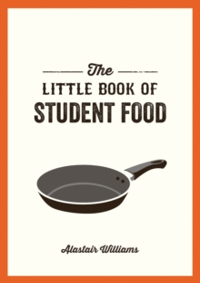 The Little Book of Student Food : Easy Recipes for Tasty, Healthy Eating on a Budget, EPUB eBook