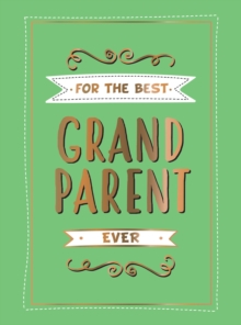For the Best Grandparent Ever : The Perfect Gift From Your Grandchildren, PDF eBook