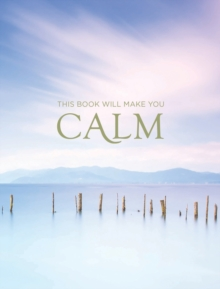 This Book Will Make You Calm : Images to Soothe Your Soul, EPUB eBook