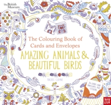 British Museum: the Colouring Book of Cards and Envelopes: Amazing Animals and Beautiful Birds, Paperback Book