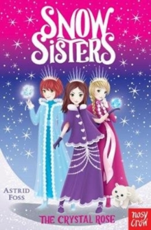 Snow Sisters: The Crystal Rose, Paperback / softback Book