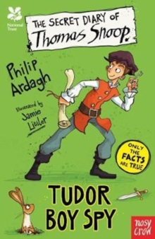 National Trust: The Secret Diary of Thomas Snoop, Tudor Boy Spy, Paperback / softback Book