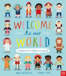 Welcome to Our World: A Celebration of Children Everywhere!, Hardback Book