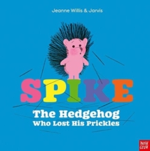 Spike: The Hedgehog Who Lost His Prickles, Paperback / softback Book
