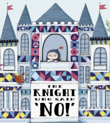 "The Knight Who Said ""No!"", Hardback Book"