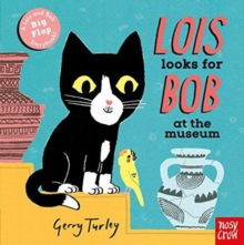 Lois Looks For Bob at the Museum, Board book Book