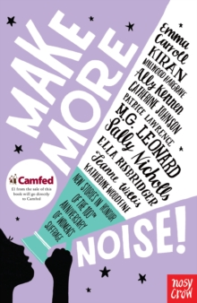 Make More Noise! : New stories in honour of the 100th anniversary of women's suffrage, Paperback / softback Book