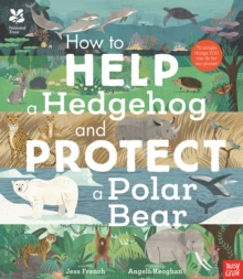 National Trust: How to Help a Hedgehog and Protect a Polar Bear, Hardback Book