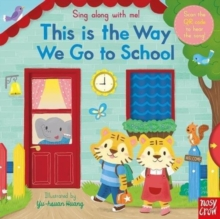 Sing Along With Me! This is the Way We Go to School, Board book Book