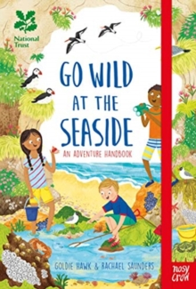 National Trust: Go Wild at the Seaside, Hardback Book