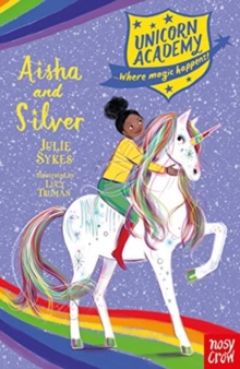 Unicorn Academy: Aisha and Silver, Paperback / softback Book