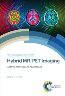 Hybrid MR-PET Imaging : Systems, Methods and Applications, Hardback Book