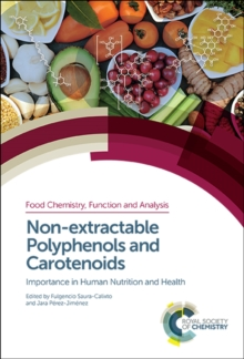 Non-extractable Polyphenols and Carotenoids : Importance in Human Nutrition and Health, Hardback Book