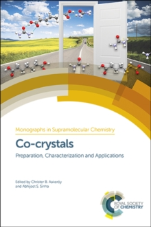 Co-crystals : Preparation, Characterization and Applications, Hardback Book